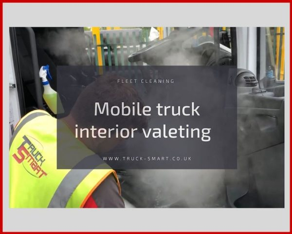Truck Smart service in the spotlight: Mobile truck valeting
