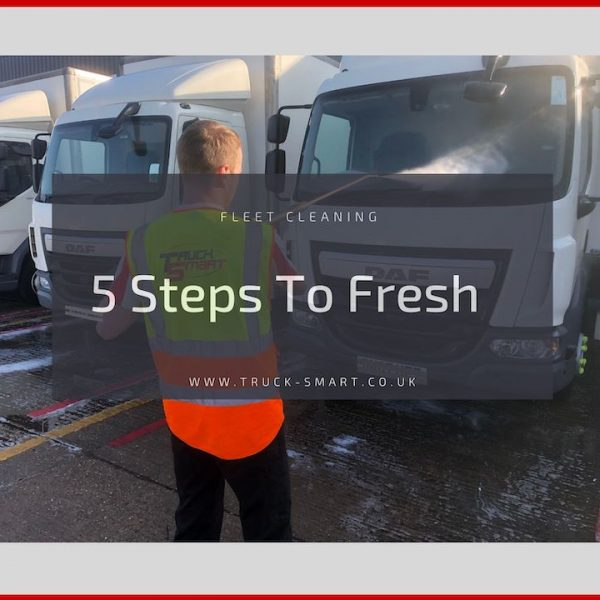 Five steps to fresh - A guide to the Truck Smart mobile truck wash process